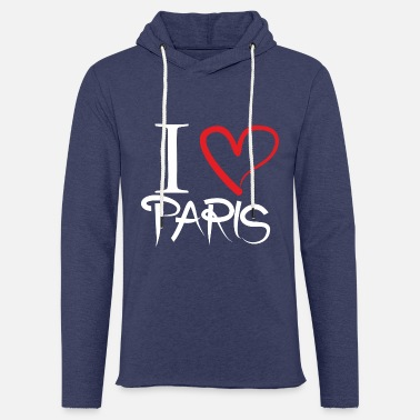 I Love Paris I love Paris! I love paris! - Unisex Sweatshirt Hoodie