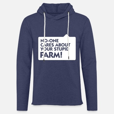 Lame Nobody Cares About Your Farm! - Light Unisex Sweatshirt Hoodie