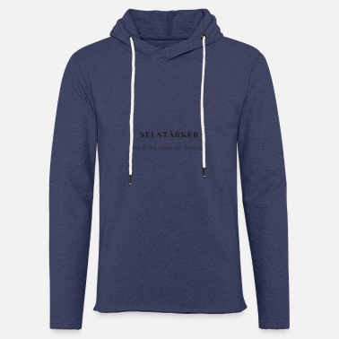 Stronger BE STRONGER - Light Unisex Sweatshirt Hoodie