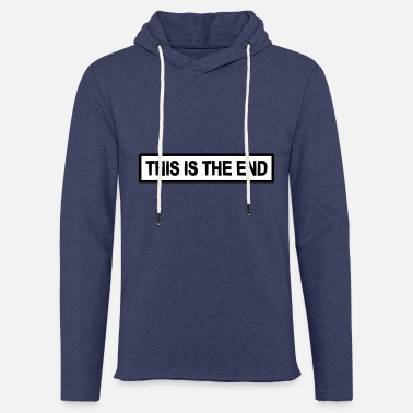 This Is The End this is the end the end gift cool - Unisex Sweatshirt Hoodie