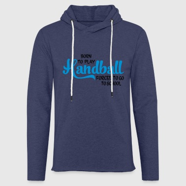 handball - Light Unisex Sweatshirt Hoodie