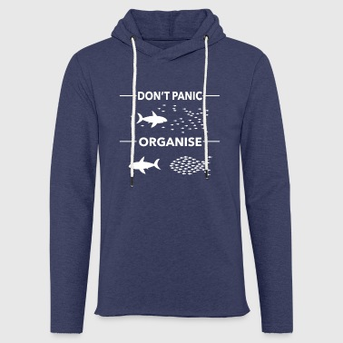 dont panic organise - Light Unisex Sweatshirt Hoodie