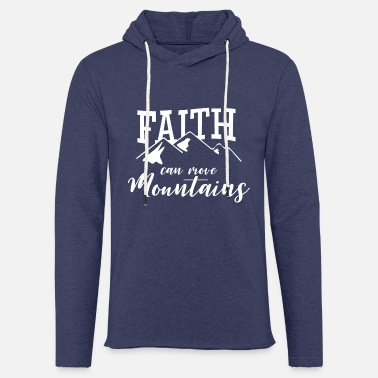 Christianity Faith can move Mountains christian christians - Light Unisex Sweatshirt Hoodie