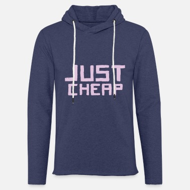 Cheap Cheap - Just Cheap - Unisex Sweatshirt Hoodie