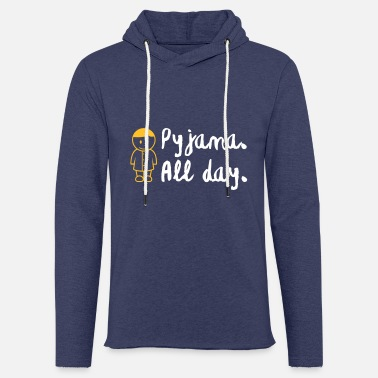 Since Underwear Throughout The Day In Your Pajamas! - Unisex Sweatshirt Hoodie