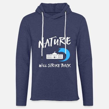 Environtal Protection Nature will strike back - Unisex Sweatshirt Hoodie