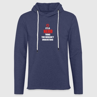 Gift it a thing birthday understand NERO - Light Unisex Sweatshirt Hoodie