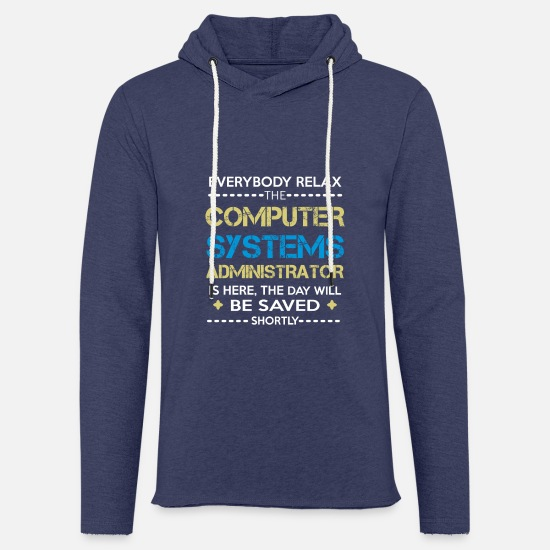 Career Hoodies & Sweatshirts - Everyone relax the Computer systems administrator - Unisex Sweatshirt Hoodie heather navy