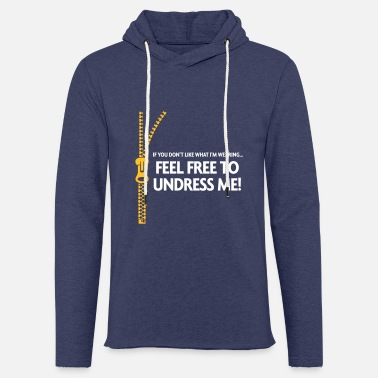 Building Underwear You Do Not Like My Clothes? Undress Me! - Unisex Sweatshirt Hoodie
