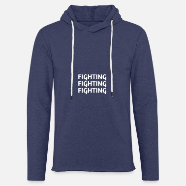 Fighting Fighting Fighting - Unisex Sweatshirt Hoodie