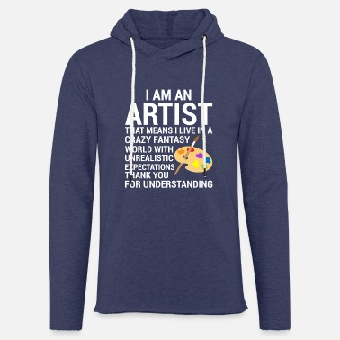 Artist Artist -Artist- Painter - Gift - Light Unisex Sweatshirt Hoodie