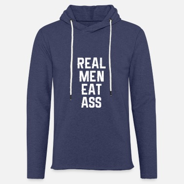Ass Real Men Eat Ass - Light Unisex Sweatshirt Hoodie