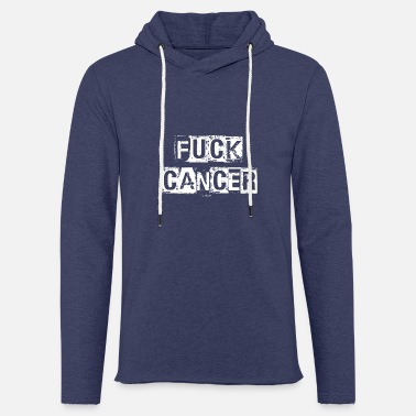 Cancer Fuck cancer shirt gift - Light Unisex Sweatshirt Hoodie