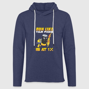 Funny Run Like Your Phone is at 1% Cute - Sudadera ligera unisex con capucha