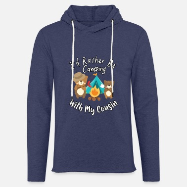 Camping I'd Rather Be Camping With My Cousin Bears Family - Unisex Sweatshirt Hoodie