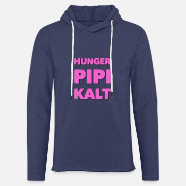 Pipi HUNGER PIPI COLD - Light Unisex Sweatshirt Hoodie