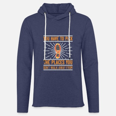 Dog Sports You have to pick the places you don't walk away fr - Unisex Sweatshirt Hoodie