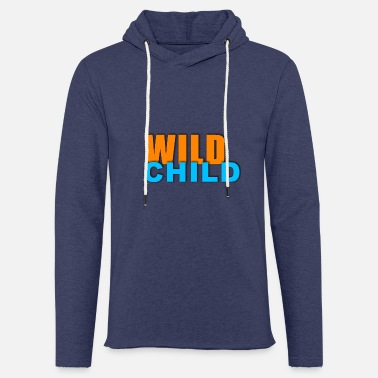 Miscellaneous Be a wild child - Light Unisex Sweatshirt Hoodie