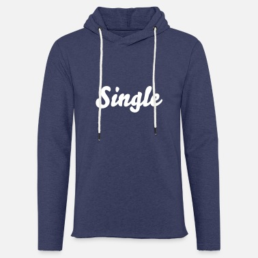 Single Single - Sweat à capuche léger unisexe
