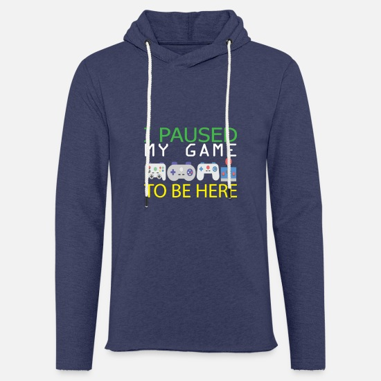 Gaming Hoodies & Sweatshirts - I Paused My Game To Be here | Zocker Spielen WOW - Unisex Sweatshirt Hoodie heather navy