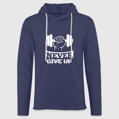 Never Give Up Never Give Up Fitness - Felpa con cappuccio leggera unisex