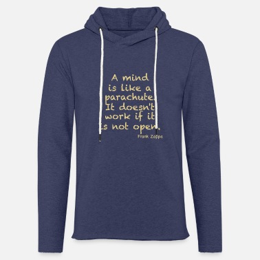 Zitat A mind is like a parachute... - Unisex Kapuzen-Sweatshirt