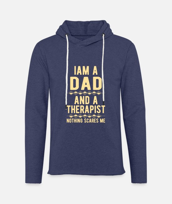 Mental Health Hoodies & Sweatshirts - Dad Therapist: Iam a Dad and a Therapist - Unisex Sweatshirt Hoodie heather navy