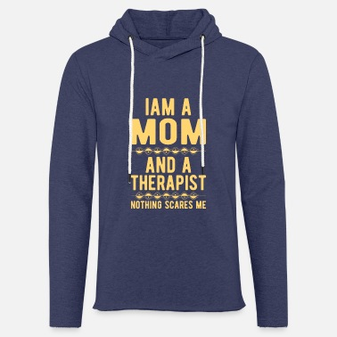 Suicidal Counselor Therapist Mom Therapist: Iam a Mom and a Therapist - Unisex Sweatshirt Hoodie