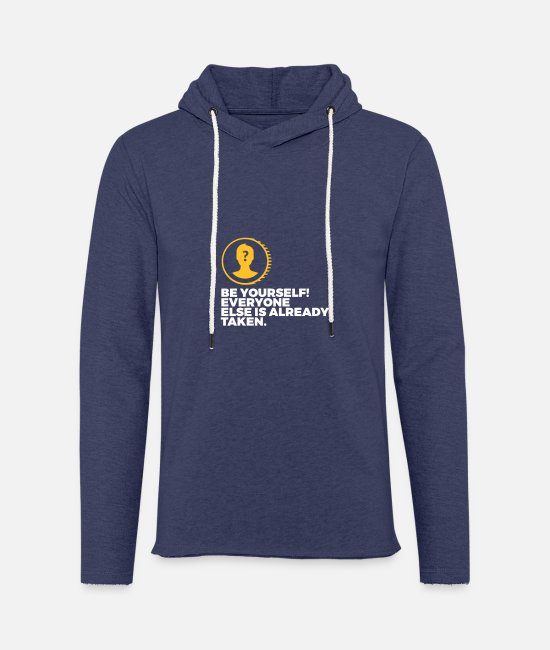 Madness Hoodies & Sweatshirts - Be Yourself. Everyone Else Is Already Taken! - Unisex Sweatshirt Hoodie heather navy