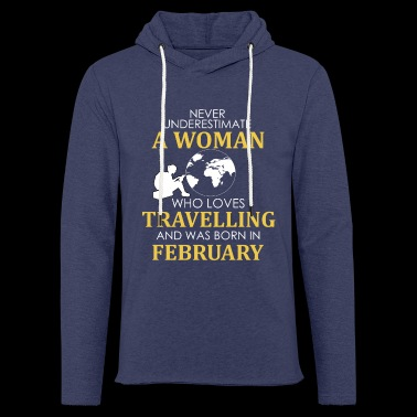 Never underestimated a woman in February - Light Unisex Sweatshirt Hoodie