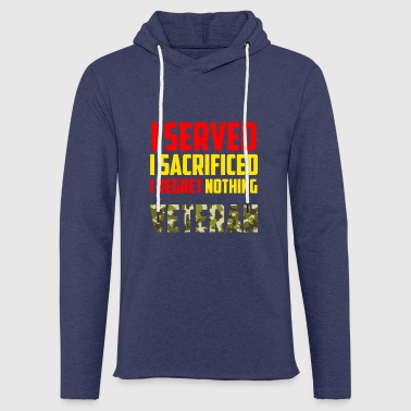 I served - Light Unisex Sweatshirt Hoodie