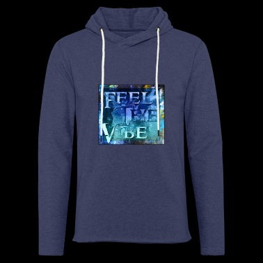 Feel the Vibe - Light Unisex Sweatshirt Hoodie