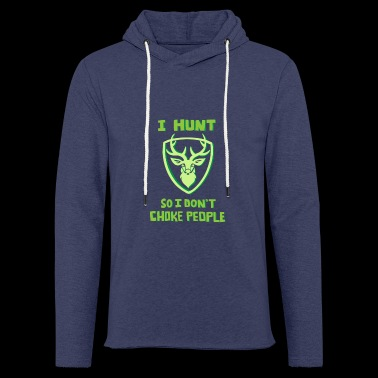 I go hunting hunters gift who love the hunt - Light Unisex Sweatshirt Hoodie