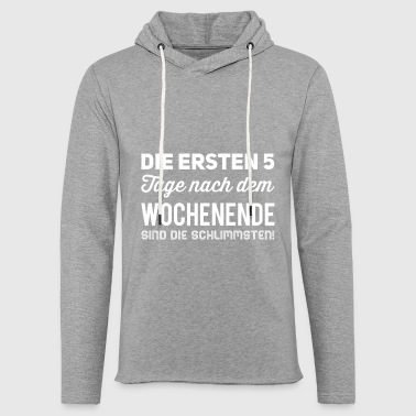 The first 5 days after the weekend are the sch - Light Unisex Sweatshirt Hoodie