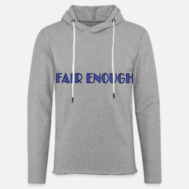 Fair fair enough - Unisex Kapuzen-Sweatshirt