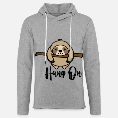 Hanging Hang on - Light Unisex Sweatshirt Hoodie
