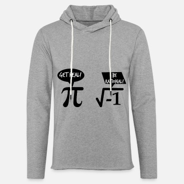 Prof De Maths Get Real Be Rational Math Cadeau De Math - Sweat-shirt à capuche léger unisexe
