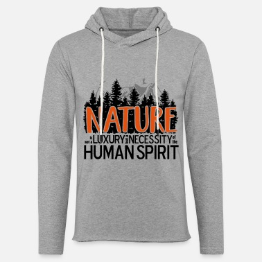 Nature Lovers Nature is not a luxury ... for nature lovers! - Light Unisex Sweatshirt Hoodie