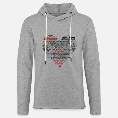 Armes To My Daughter Love Heart Romantic Support Letter - Unisex Sweatshirt Hoodie