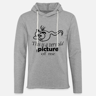Picture This is a very old picture of me - Unisex Sweatshirt Hoodie