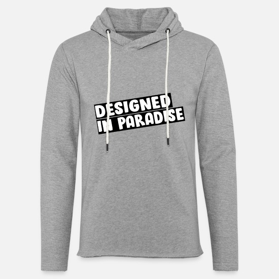 Paradise Hoodies & Sweatshirts - T-shirt Designed in paradise - Unisex Sweatshirt Hoodie heather grey