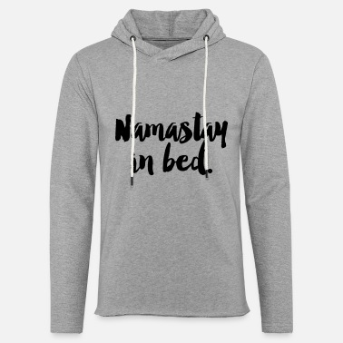Bed Namastay in bed - Unisex sweatshirt hoodie