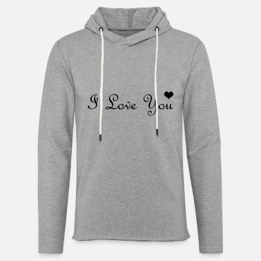 I Love You I love you hearth - Sweat-shirt à capuche léger unisexe