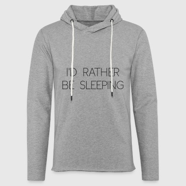rather be sleeping - Leichtes Kapuzensweatshirt Unisex