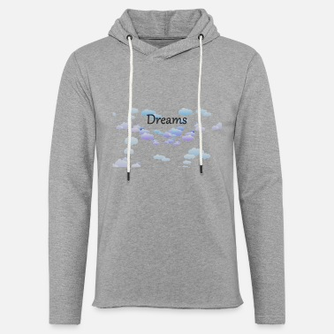 Dream dreams dreams - Light Unisex Sweatshirt Hoodie