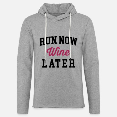 Wine Run Now, Wine Later 2 Funny Quote - Unisex Sweatshirt Hoodie