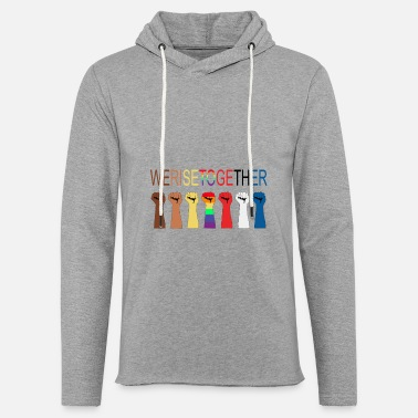 We Rise Together Equality Social Justice T-Shirt - Unisex Sweatshirt Hoodie