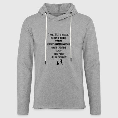 I dress like a homeless - Light Unisex Sweatshirt Hoodie