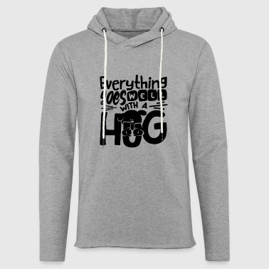 Everything goes well with a hug Hund Shirt - Leichtes Kapuzensweatshirt Unisex