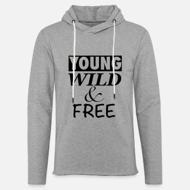 Wild young wild and free - Unisex Sweatshirt Hoodie